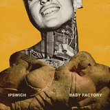 Baby Factory by Ipswich cover art