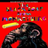 The Black Soap From Monkeyburg  by Rick Bryant cover art