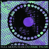 Cosmic Palms by Full Moon Fiasco cover art