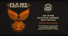 Fly My Pretties - Hamilton Gardens Arts Festival Saturday 29 February, 2020