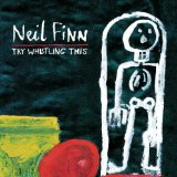 Try Whistling This by Neil Finn cover art