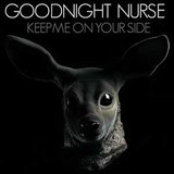 Keep Me On Your Side by Goodnight Nurse cover art
