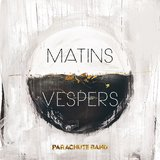 MATINS:VESPERS by Parachute Band cover art