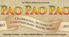 PAO PAO PAO This Saturday - Celebrating 10 Years of Contemporary Maori Music