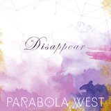 Disappear  by Parabola West cover art