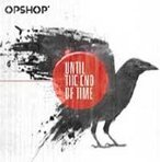 Until The End Of Time by OpShop cover art