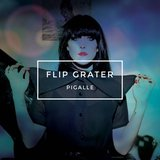 Pigalle by Flip Grater cover art