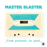 From Present To Past by Master Blaster  cover art