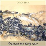 Crossing The Dirty River by Carol Bean cover art