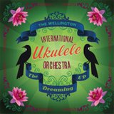 The Dreaming EP by The Wellington International Ukulele Orchestra cover art