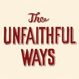 Four First Songs by The Unfaithful Ways cover art