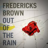 Out of The Rain by Fredericks Brown cover art