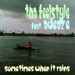 Sometimes When It Rains Feat. Adeaze. by Tha Feelstyle cover art