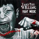 Fight Music by Take The WIlling cover art