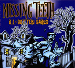 Ill Gotten Gains by Missing Teeth cover art