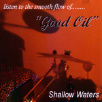 Shallow Waters - EP by Good Oil cover art