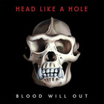 Blood Will Out by Head Like A Hole (HLAH) cover art