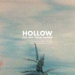 Hollow by Cut Off Your Hands cover art