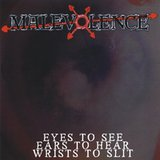 Eyes to See Ears to Hear... Wrists to Slit by Malevolence cover art