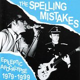 The Spelling Mistakes: Epileptic Apocalypse 1979 - 1999 by The Spelling Mistakes cover art