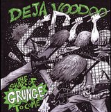 The Shape Of Grunge To Come by Deja Voodoo cover art